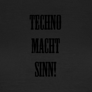 TECHNO MCHT SINN! - Frauen T-Shirt