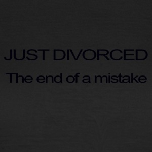 JUST DIVORCED, THE END OF A MISTAKE - Women's T-Shirt