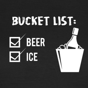 Bier - Bucket List: Beer and Ice - Frauen T-Shirt