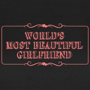 Most beautiful girlfriend - Frauen T-Shirt