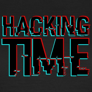 HACKING TIME HACKER - Frauen T-Shirt