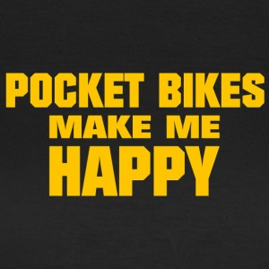 Pocket Bikes Make Me Happy - Frauen T-Shirt