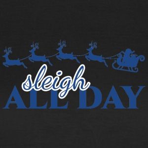 Weihnachten: Sleigh All Day - Frauen T-Shirt