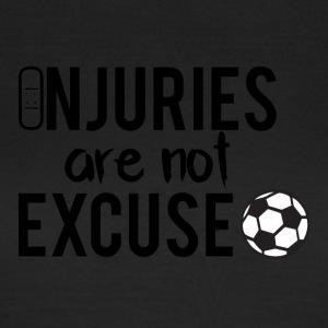 Fußball: Injuries are not excuse! - Frauen T-Shirt