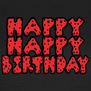 happy birthday - Vrouwen T-shirt