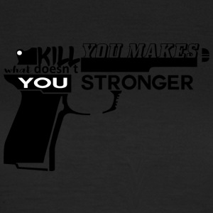 Geiler Spruch: What doesn´t kill you... - Frauen T-Shirt