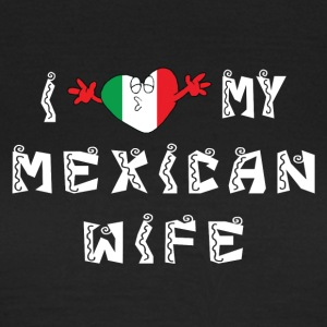 I Love My Wife mexicaine - T-shirt Femme