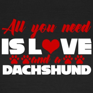 Dachshund / Dachshund: All You Need Is Love And A - Women's T-Shirt