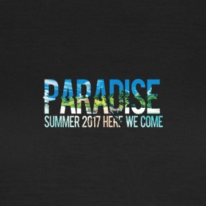 Paradise - Summer, here we come! - Women's T-Shirt