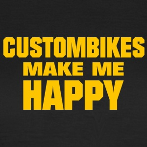 Custombikes Make Me Happy - Frauen T-Shirt