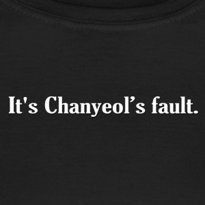 Chanyeol's Fault - Vrouwen T-shirt