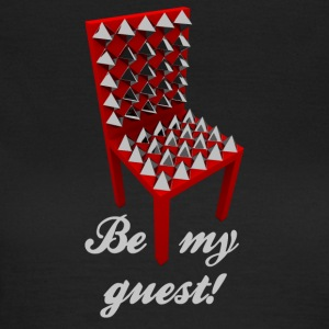 Be my guest! (Not.) - Frauen T-Shirt