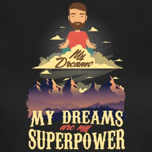 My Dreams Are My Superpower - T-shirt Femme