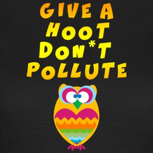 Earth Day Give A Hoot Don't Pollute - Women's T-Shirt