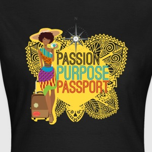 Passion, Purpose, pass - T-shirt dam