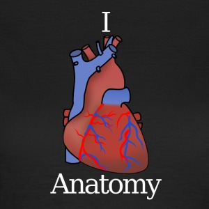 I love Anatomy - Frauen T-Shirt