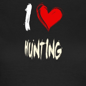 i love hunting - Women's T-Shirt