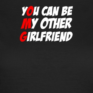 You Can Be My Other Girlfriend - T-shirt Femme