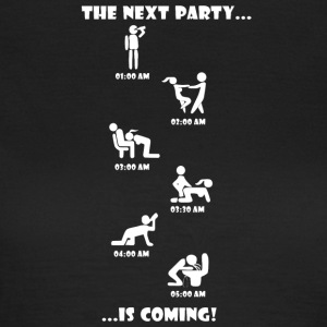 The Next Party is coming. - Frauen T-Shirt