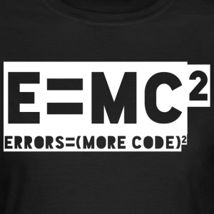 E = mc2 - errors = (more code) 2 - Women's T-Shirt