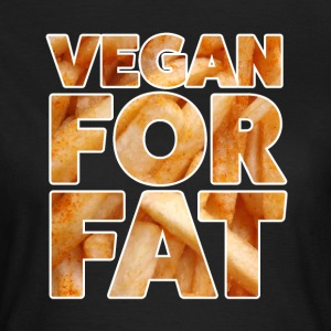 Vegan For Fat | Fun Design | Pommes Schriftzug - Frauen T-Shirt