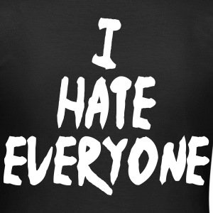 I hate everyone - Frauen T-Shirt
