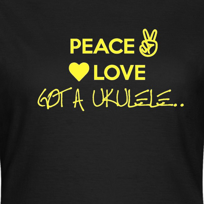 peace love got a ukulele