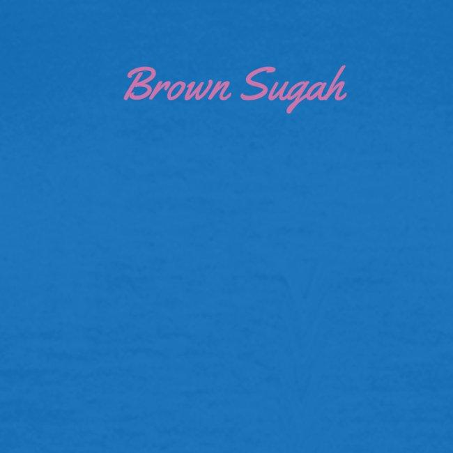 Brown sugah