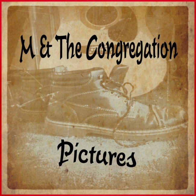 Pictures by M & The Congregation