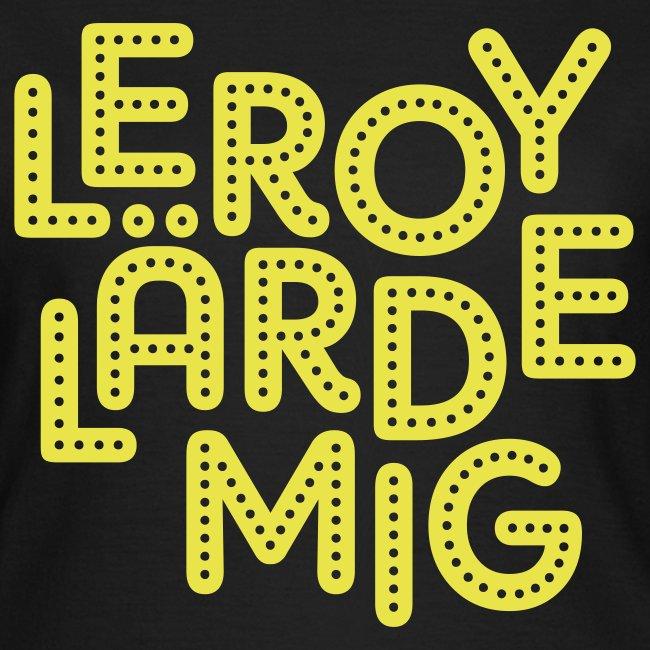 Leroy lärde mig