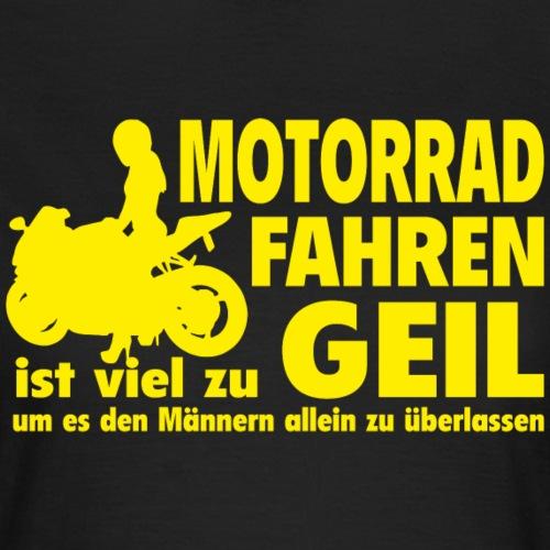 Motorrad fahren - Frauen T-Shirt