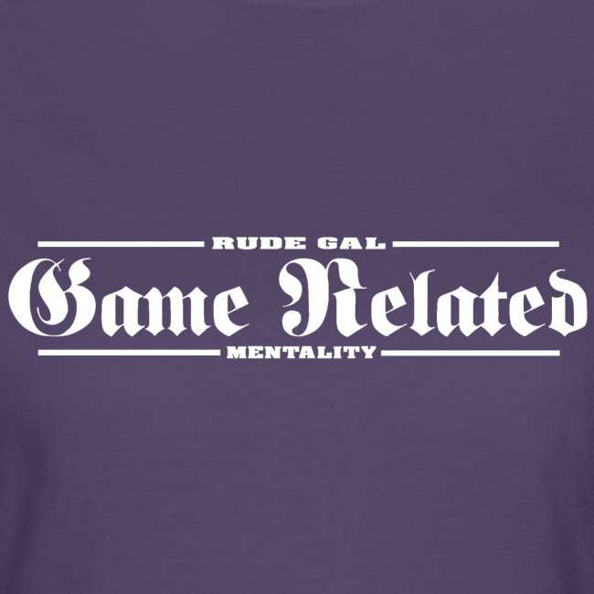 Game Related - Rude Gal