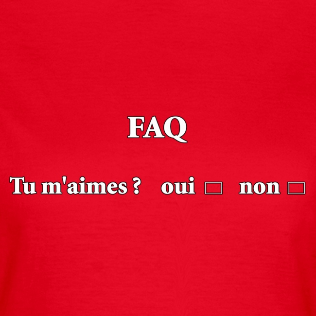 FAQ tu m aimes ? oui non