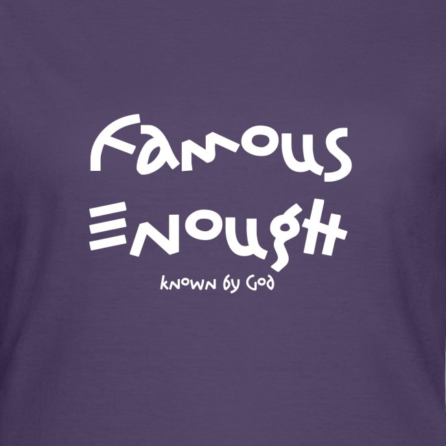 Famous enough known by God