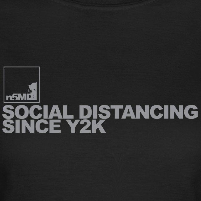 SOCIAL DISTANCING SINCE Y2K