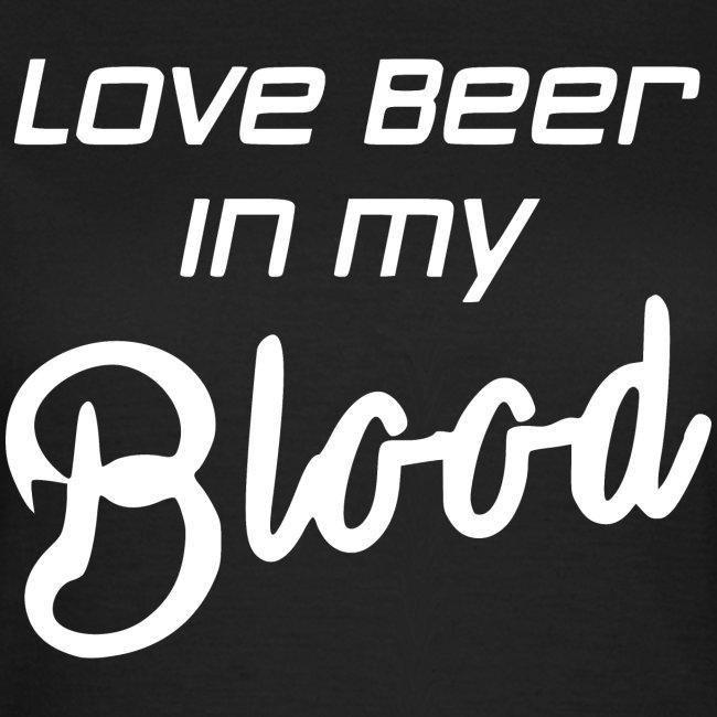 Bier, Bierliebe, Bier im Blut, Bier Spruch, weiß