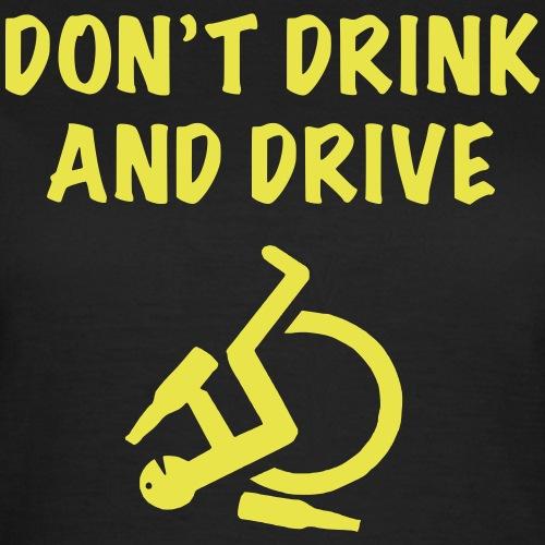 Drink niet als je nog met je rolstoel moet rollen - Vrouwen T-shirt