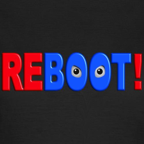 REBOOT! - Vrouwen T-shirt