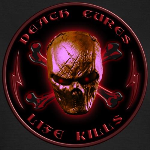 Death cures, life kills - Vrouwen T-shirt