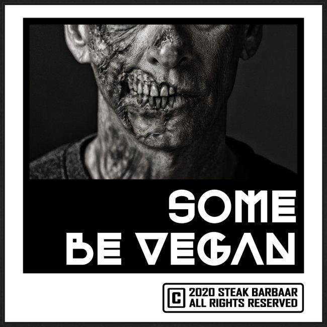Some be Vegan