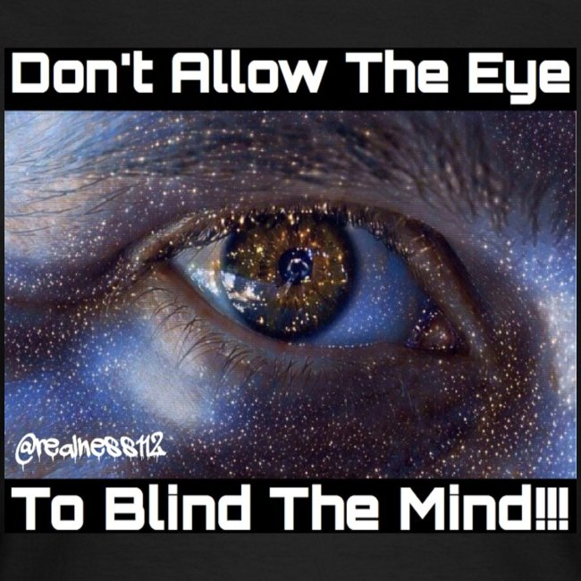 Don't Eye Blind Mind! Truth T-Shirts! #EyeOpener