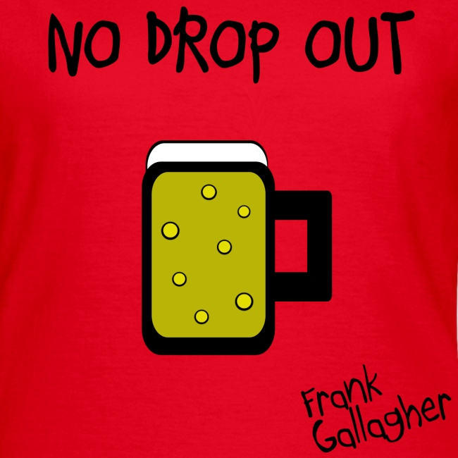 Shameless no drop out