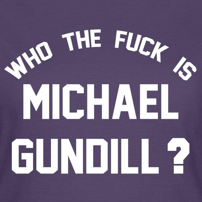 Who the fuck is Michael Gundill blanc