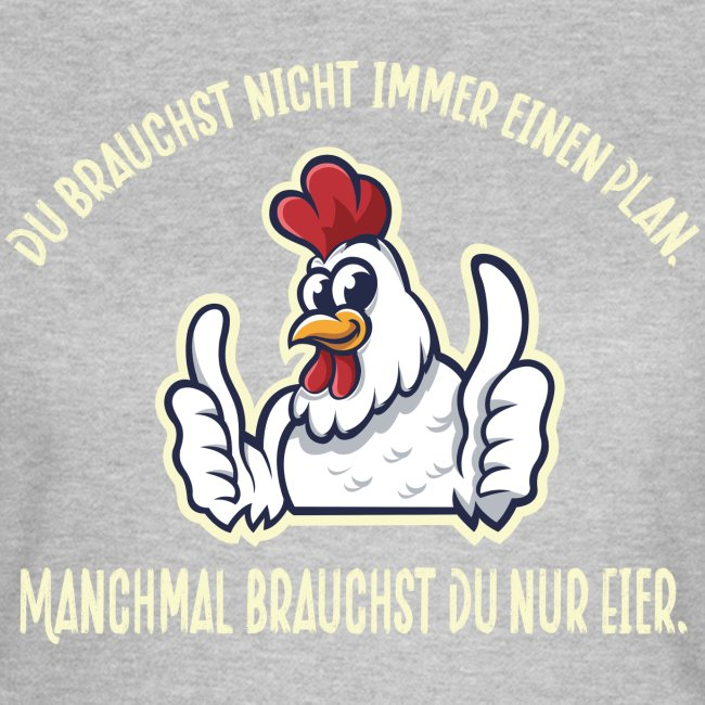 Du brauchst nur Eier - Lustiges Design für Hühner