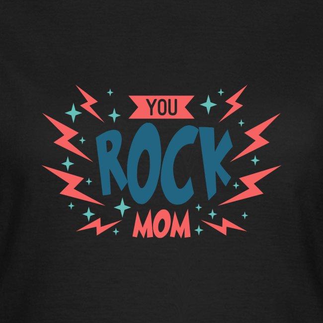 You Rock Mom
