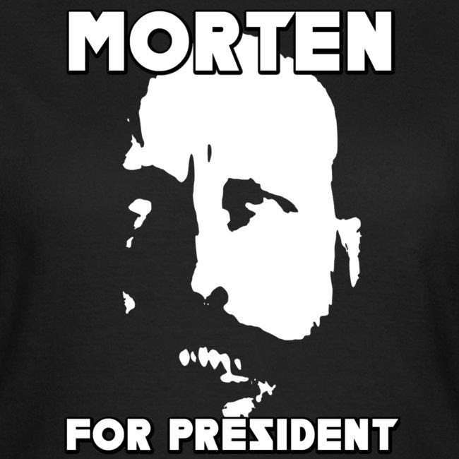 MORTEN FOR PRESIDENT