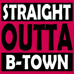 Straight Outta B-Town - T-shirt dam