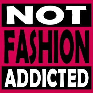 Not_Fashion_Addicted - Women's T-Shirt