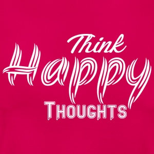 THINK HAPPY THOUGHTS weiß - Frauen T-Shirt