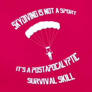 Skydiving is a survival skill - Women's T-Shirt